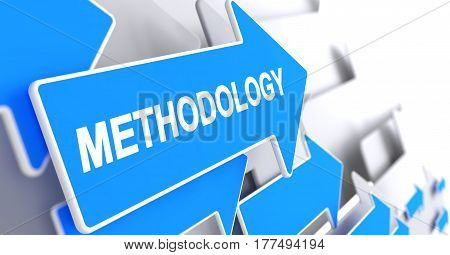 Methodology - Blue Arrow with a Message Indicates the Direction of Movement. Methodology, Label on the Blue Pointer. 3D.