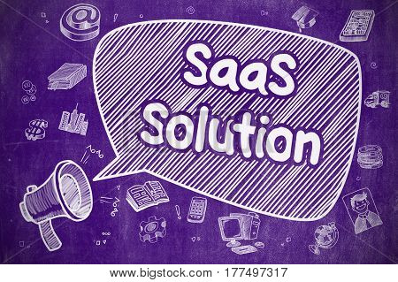 Business Concept. Bullhorn with Phrase SaaS Solution. Cartoon Illustration on Purple Chalkboard. Shouting Loudspeaker with Text SaaS Solution on Speech Bubble. Cartoon Illustration. Business Concept.