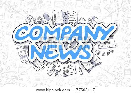 Company News - Hand Drawn Business Illustration with Business Doodles. Blue Text - Company News - Doodle Business Concept.