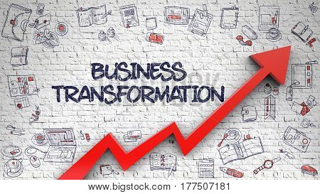 Brick Wall with Business Transformation Inscription and Red Arrow. Improvement Concept. Business Transformation Inscription on the Line Style Illustation. with Red Arrow and Hand Drawn Icons Around. 3d.