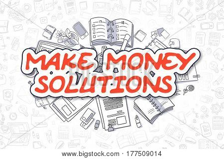 Red Word - Make Money Solutions. Business Concept with Cartoon Icons. Make Money Solutions - Hand Drawn Illustration for Web Banners and Printed Materials.