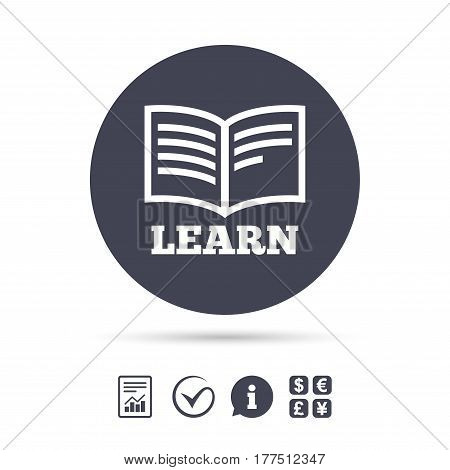 Learn Book sign icon. Education symbol. Report document, information and check tick icons. Currency exchange. Vector