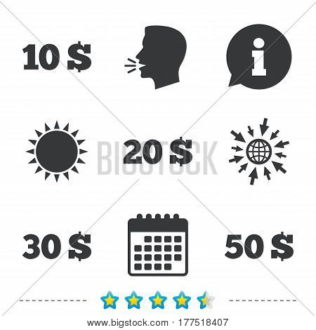 Money in Dollars icons. 10, 20, 30 and 50 USD symbols. Money signs Information, go to web and calendar icons. Sun and loud speak symbol. Vector