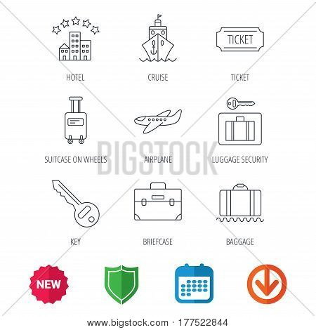 Hotel, cruise ship and airplane icons. Key, baggage and briefcase linear signs. Luggage security and ticket flat line icons. New tag, shield and calendar web icons. Download arrow. Vector
