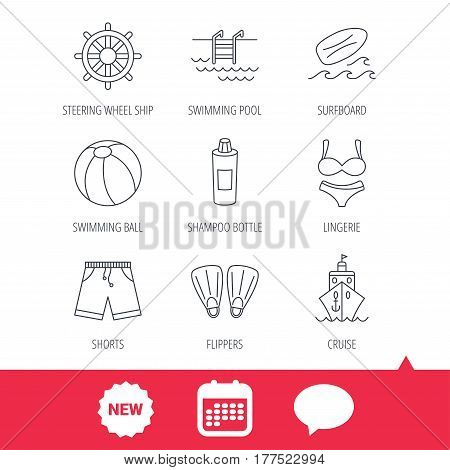 Surfboard, swimming pool and trunks icons. Beach ball, lingerie and shorts linear signs. Flippers, cruise ship and shampoo icons. New tag, speech bubble and calendar web icons. Vector