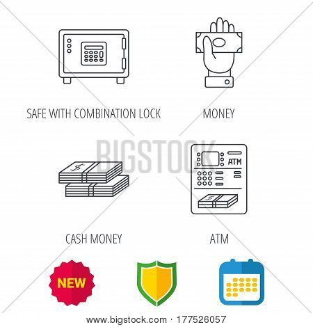 Give money, cash money and ATM icons. Safe box linear sign. Shield protection, calendar and new tag web icons. Vector
