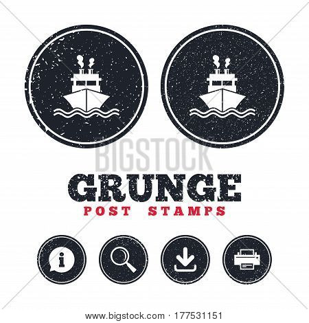 Grunge post stamps. Ship or boat sign icon. Shipping delivery symbol. Smoke from chimneys or pipes. Information, download and printer signs. Aged texture web buttons. Vector
