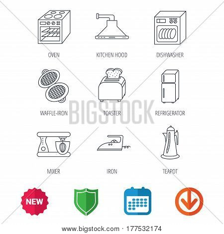 Dishwasher, refrigerator fridge and blender icons. Kitchen hood, mixer and toaster linear signs. Oven, teapot and waffle-iron icons. New tag, shield and calendar web icons. Download arrow. Vector