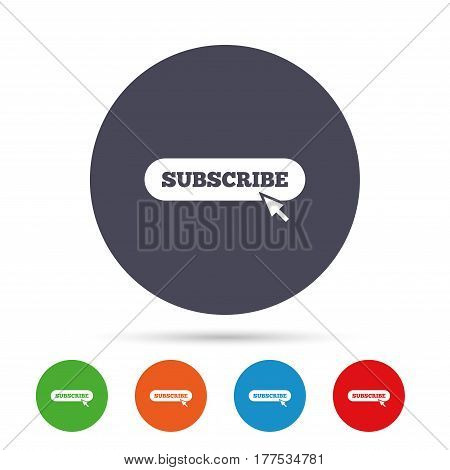 Subscribe with cursor pointer sign icon. Membership symbol. Website navigation. Round colourful buttons with flat icons. Vector