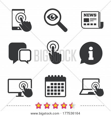 Touch screen smartphone icons. Hand pointer symbols. Notebook or Laptop pc sign. Newspaper, information and calendar icons. Investigate magnifier, chat symbol. Vector