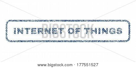 Internet Of Things text textile seal stamp watermark. Blue jeans fabric vectorized texture. Vector tag inside rounded rectangular banner. Rubber sign with fiber textile structure.