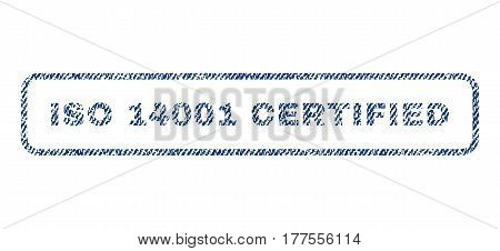 ISO 14001 Certified text textile seal stamp watermark. Blue jeans fabric vectorized texture. Vector tag inside rounded rectangular shape. Rubber sticker with fiber textile structure.