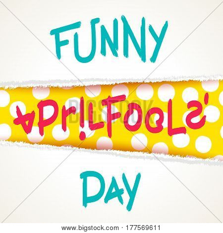 Funny April Fools Day. Joking creative design with torn paper elements. Vector template