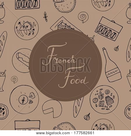 Hand drawn french cuisine seamless pattern. French food with baguette macaron mousse au chocolat cafe liegeois quiche mille feuille eclaire camembert cheese croissant creme brulee crepe terrine foie gras wine.