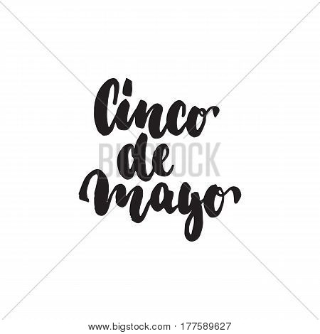 Cinco de Mayo - mexican greeting card hand drawn lettering phrase isolated on the white background. Fun brush ink inscription for photo overlays, t-shirt print, poster design