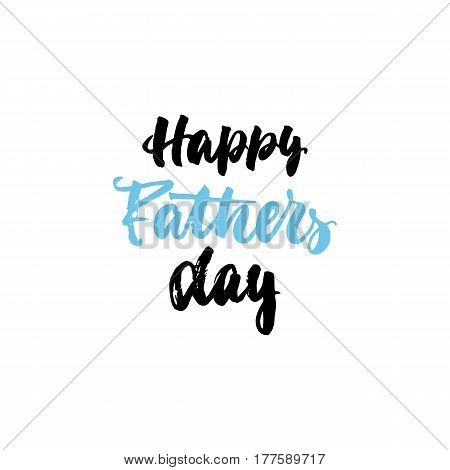 Happy Fathers Day - hand drawn lettering phrase isolated on the white background. Fun brush ink inscription for photo overlays, greeting card or t-shirt print, poster design
