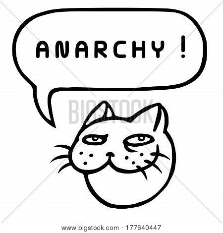 Anarchy! Cartoon Cat Head. Speech Bubble. Vector Illustration. Funny cool emoticon character. Contour freehand digital drawing cute character. Cheerful pet for web icons and shirt.