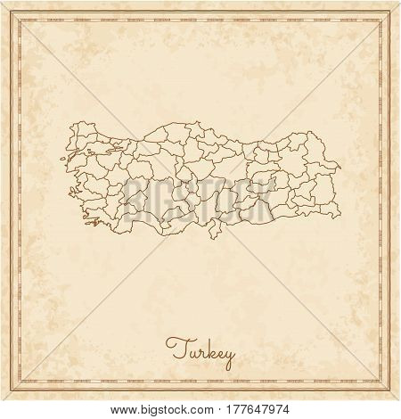 Turkey Region Map: Stilyzed Old Pirate Parchment Imitation. Detailed Map Of Turkey Regions. Vector I