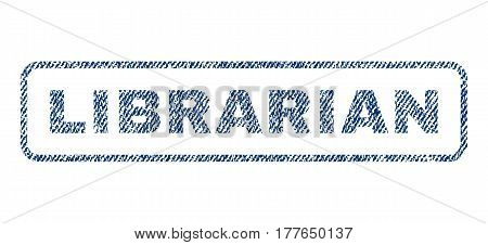 Librarian text textile seal stamp watermark. Blue jeans fabric vectorized texture. Vector caption inside rounded rectangular shape. Rubber sign with fiber textile structure.