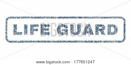 Life Guard text textile seal stamp watermark. Blue jeans fabric vectorized texture. Vector tag inside rounded rectangular banner. Rubber sticker with fiber textile structure.