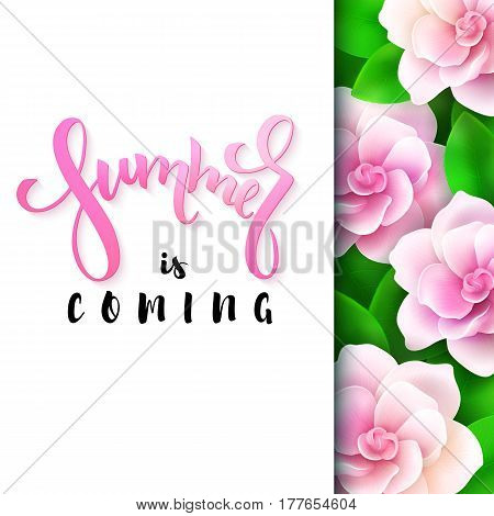 vector illustration of hand lettering poster - summer is coming with paper sheet on a background of blooming gardenia.