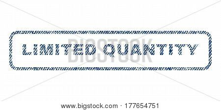 Limited Quantity text textile seal stamp watermark. Blue jeans fabric vectorized texture. Vector tag inside rounded rectangular banner. Rubber sticker with fiber textile structure.