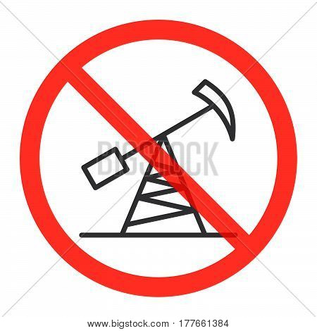 Oil rig icon in prohibition red circle No oil production ban sign forbidden symbol. Vector illustration isolated on white
