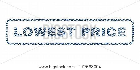 Lowest Price text textile seal stamp watermark. Blue jeans fabric vectorized texture. Vector tag inside rounded rectangular shape. Rubber emblem with fiber textile structure.