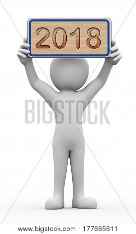 3d rendering of man holding engraved wooden banner of new year 2018. 3d white person people man