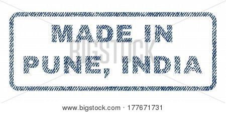 Made In Pune, India text textile seal stamp watermark. Blue jeans fabric vectorized texture. Vector caption inside rounded rectangular banner. Rubber sign with fiber textile structure.