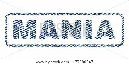 Mania text textile seal stamp watermark. Blue jeans fabric vectorized texture. Vector caption inside rounded rectangular banner. Rubber sign with fiber textile structure.