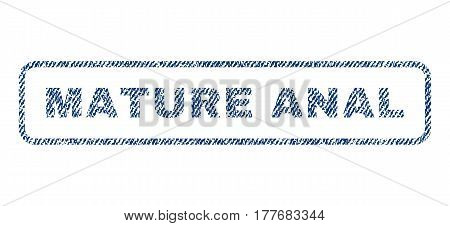 Mature Anal text textile seal stamp watermark. Blue jeans fabric vectorized texture. Vector caption inside rounded rectangular banner. Rubber emblem with fiber textile structure.