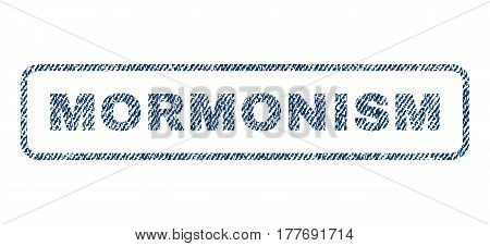 Mormonism text textile seal stamp watermark. Blue jeans fabric vectorized texture. Vector caption inside rounded rectangular shape. Rubber sign with fiber textile structure.