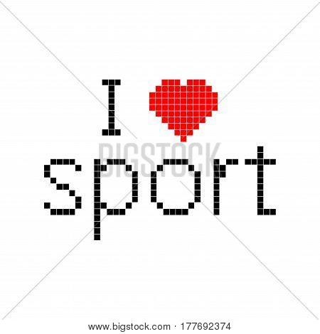 Vector illustration text I love sport in pixel style