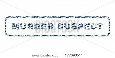 Murder Suspect text textile seal stamp watermark. Blue jeans fabric vectorized texture. Vector tag inside rounded rectangular shape. Rubber sign with fiber textile structure.