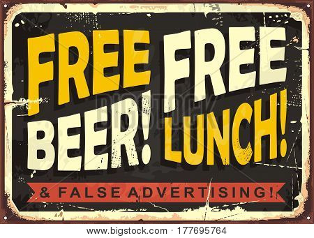 Free beer, free lunch and false advertising. Retro funny sign layout with promotional message for restaurant, cafe bar or diner. Vector illustration.