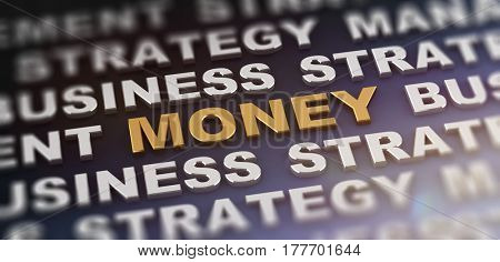Selective focus theme with money text surrounded by repeating words for business and strategy. 3d Rendering.