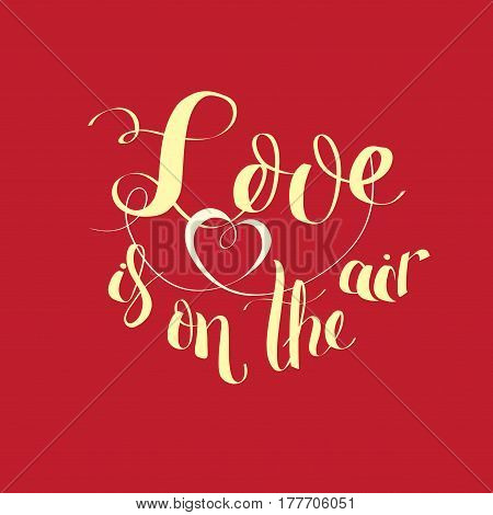 Design of ypography brush lettering Love i on the air. Good for invitation, save the day card, postcard, party flyer. No fonts were used
