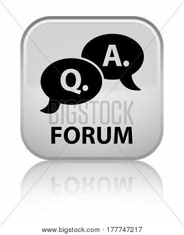 Forum (question Answer Bubble Icon) Special White Square Button
