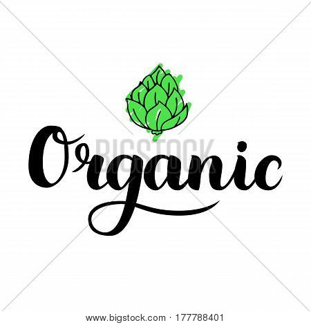 Organic brush lettering. Hand drawn word organic with green artichoke. Label, logo template for organic products, healthy food markets. Vector illustration.