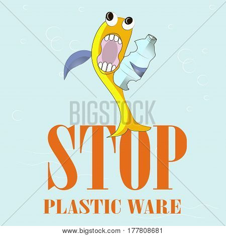 Typography banner Stop plastic ware, yellow the scared fish eat the plastic bottle on blue, stock vector illustration