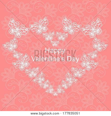 Postcard on Valentine's Day. Postcard with a heart of butterflies on the background with ornament. Vector illustration.