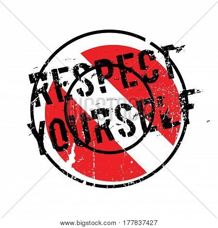 Respect Yourself rubber stamp. Grunge design with dust scratches. Effects can be easily removed for a clean, crisp look. Color is easily changed.