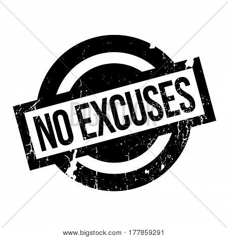 No Excuses rubber stamp. Grunge design with dust scratches. Effects can be easily removed for a clean, crisp look. Color is easily changed.