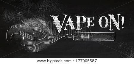 Poster electronic cigarette vaporizer with smoke cloud in vintage lettering vape on style drawing with chalk on chalkboard background
