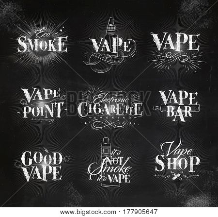 Vape labels in vintage lettering eco smoke vape bar electroni cigarette its not smoke drawing with chalk on chalkboard background.