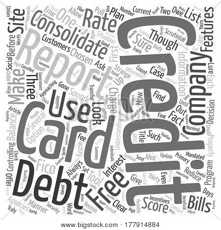 Consolidate A Credit Card To Reduce Your Debt text background wordcloud concept