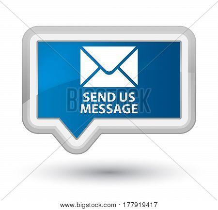 Send Us Message Prime Blue Banner Button