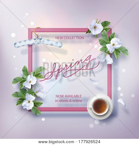 Spring advertising banner of New Collection. Flyer template with lettering and a frame. Spring white flowers, a cup of tea, hanger and falling petals on abstract background