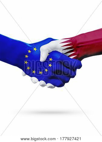 Flags European Union Qatar countries handshake cooperation partnership friendship or sports competition concept isolated on white
